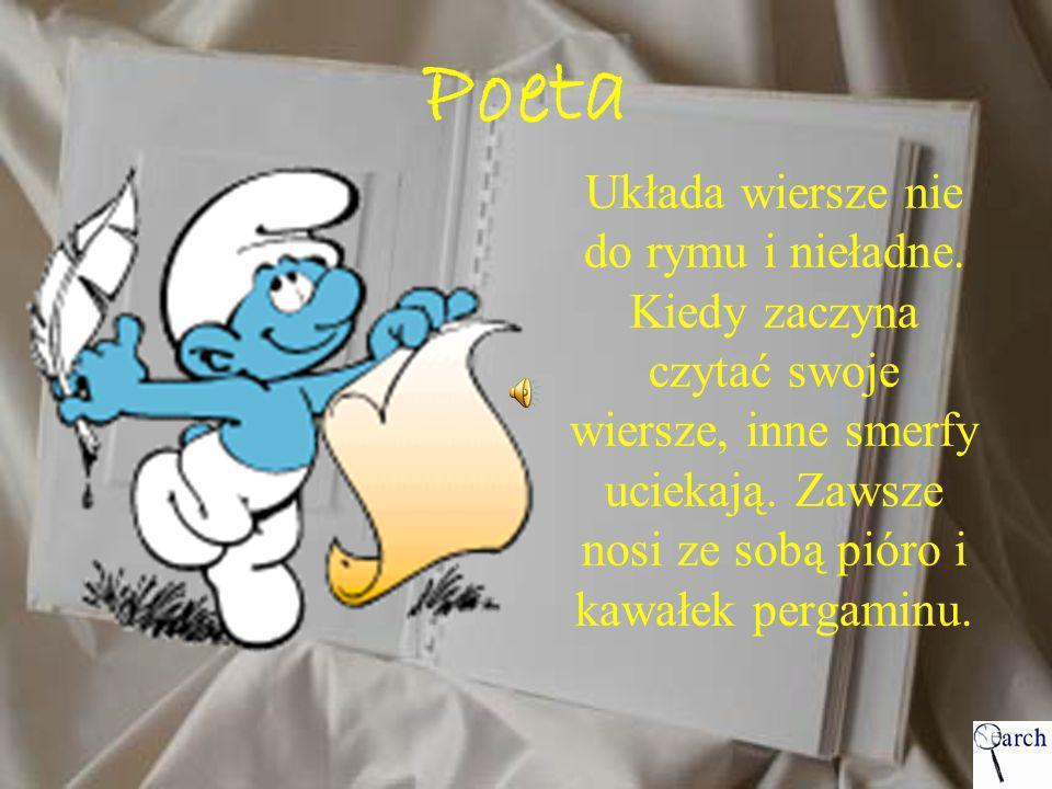 Poeta Układa wiersze nie do rymu i nieładne.