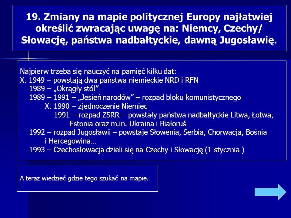 19. Zmiany na mapie politycznej Europy najłatwiej
