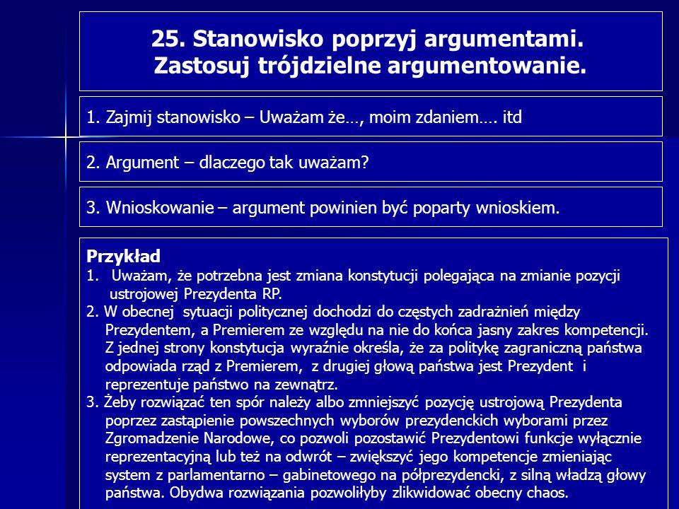 25. Stanowisko poprzyj argumentami.