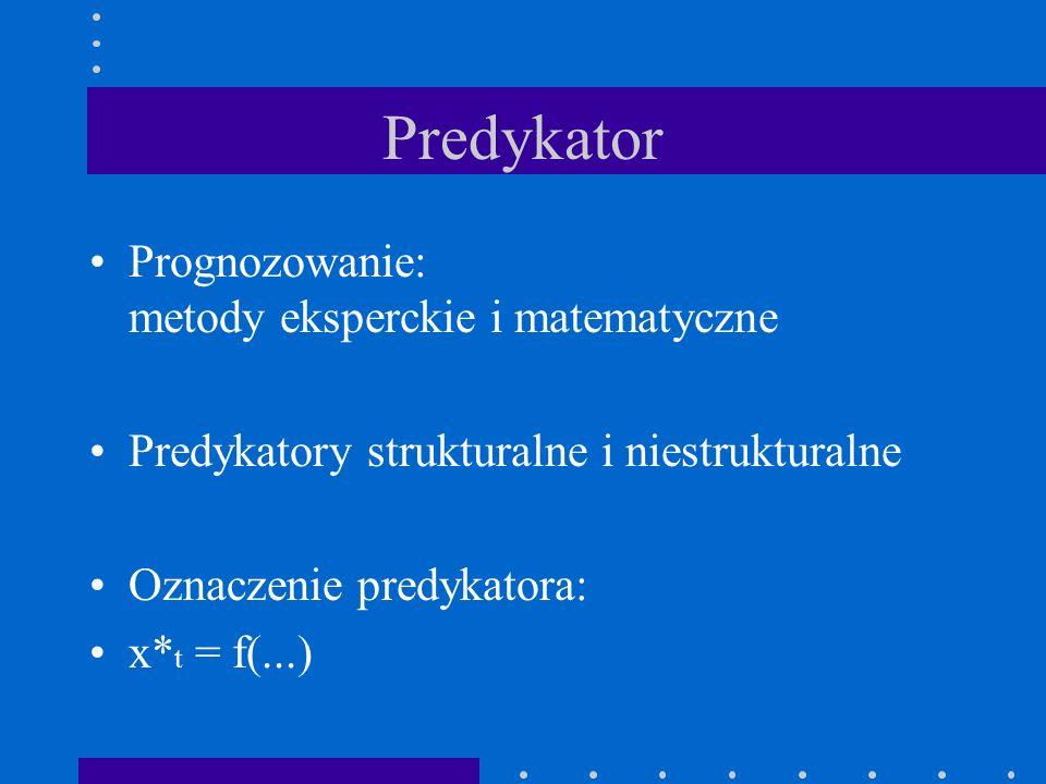 Predykator Prognozowanie: metody eksperckie i matematyczne