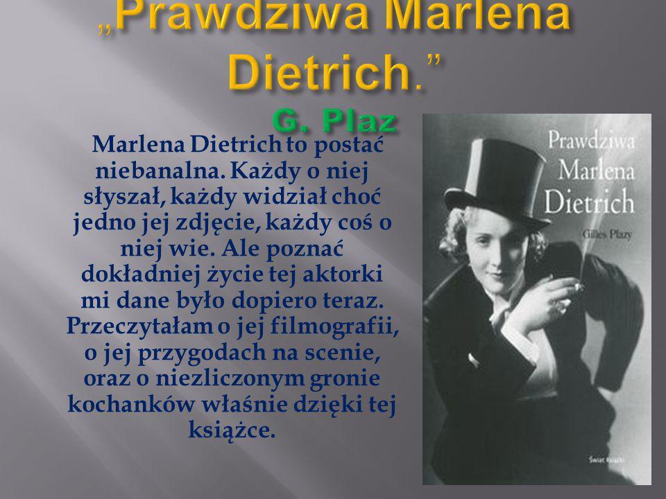 """""""Prawdziwa Marlena Dietrich. G. Plaz"""