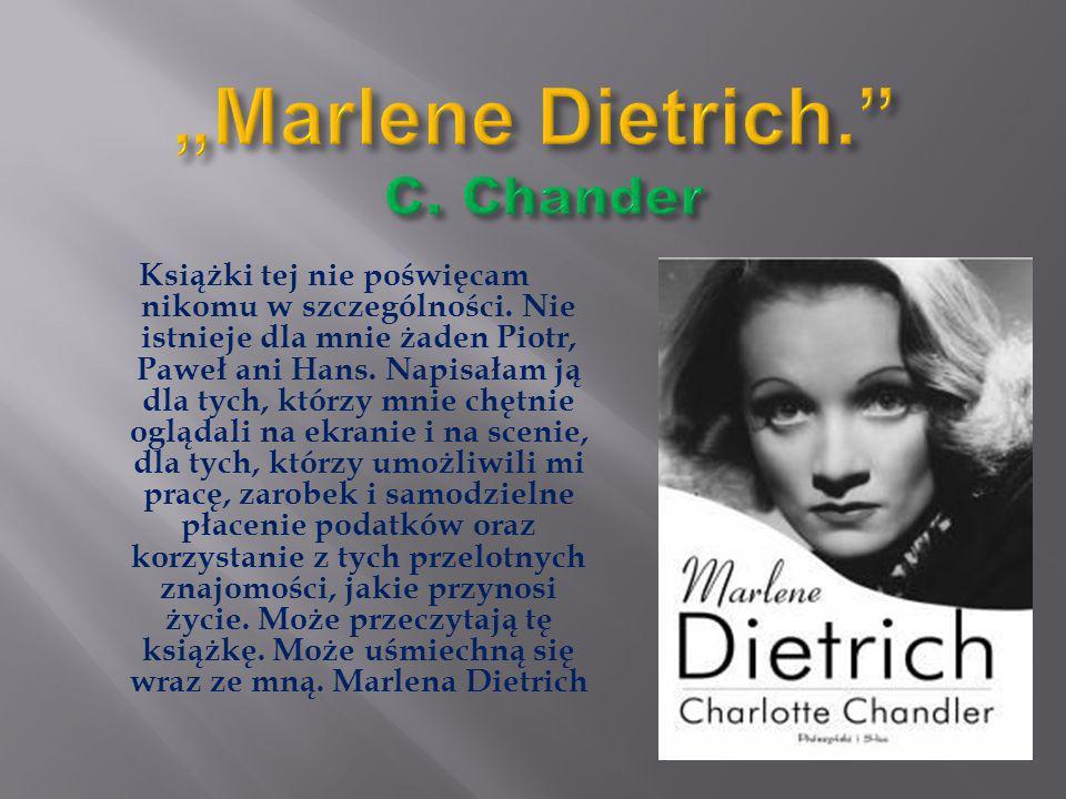 """""""Marlene Dietrich. C. Chander"""