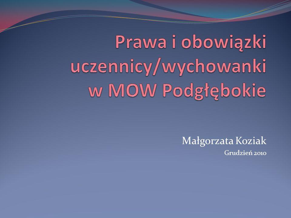 Prawa i obowiązki uczennicy/wychowanki w MOW Podgłębokie