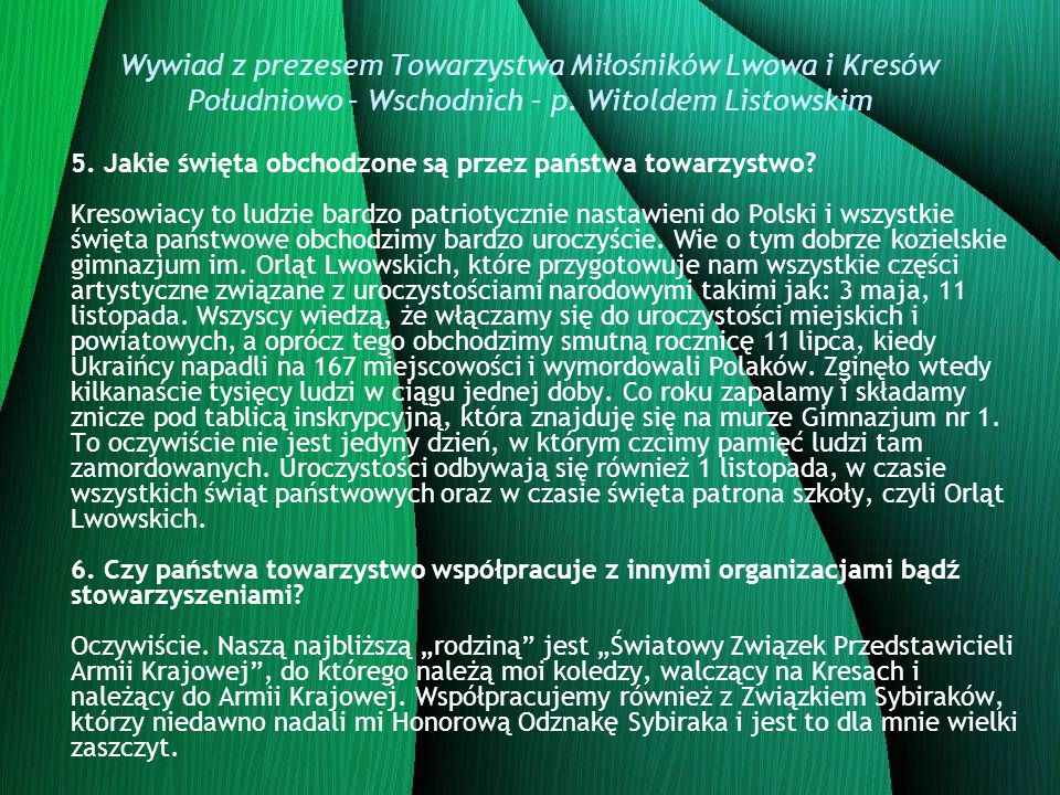 Wywiad z prezesem Towarzystwa Miłośników Lwowa i Kresów Południowo – Wschodnich – p. Witoldem Listowskim