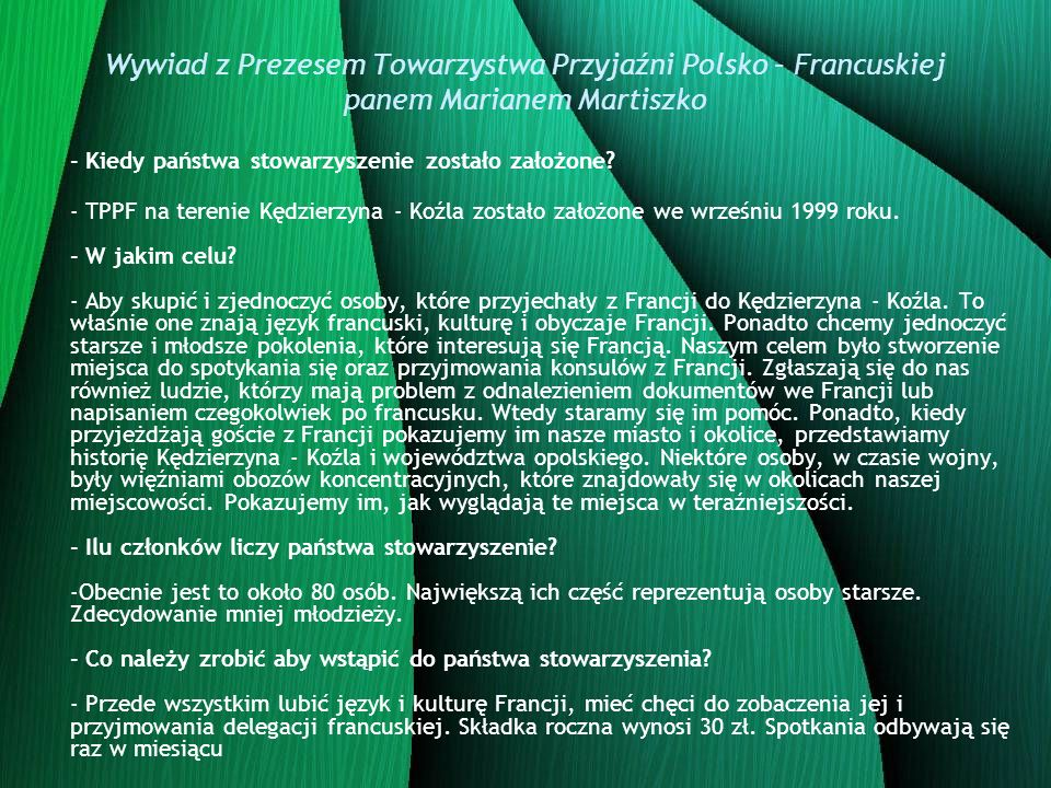 Wywiad z Prezesem Towarzystwa Przyjaźni Polsko – Francuskiej panem Marianem Martiszko