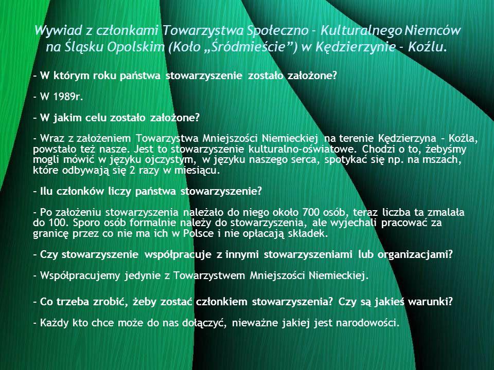 """Wywiad z członkami Towarzystwa Społeczno - Kulturalnego Niemców na Śląsku Opolskim (Koło """"Śródmieście ) w Kędzierzynie - Koźlu."""