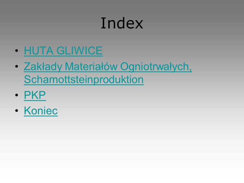 Index HUTA GLIWICE Zakłady Materiałów Ogniotrwałych, Schamottsteinproduktion PKP Koniec