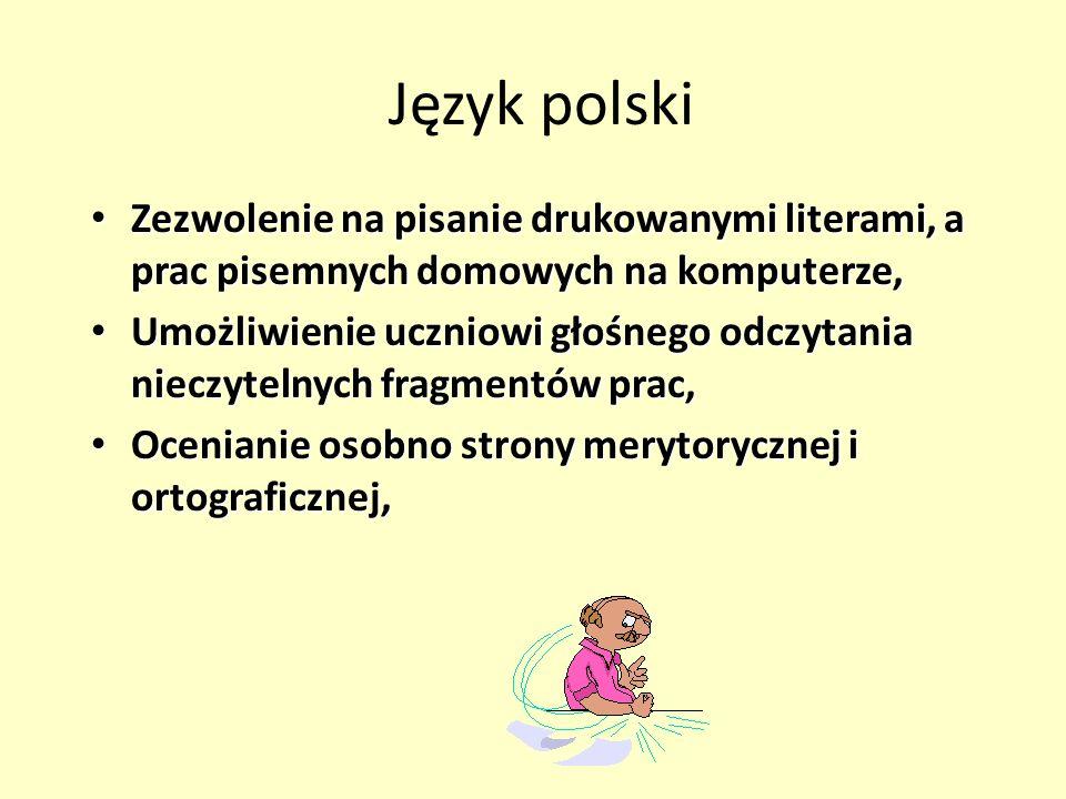 Język polskiZezwolenie na pisanie drukowanymi literami, a prac pisemnych domowych na komputerze,