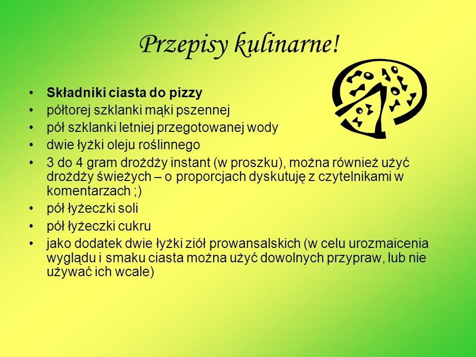 Przepisy kulinarne! Składniki ciasta do pizzy