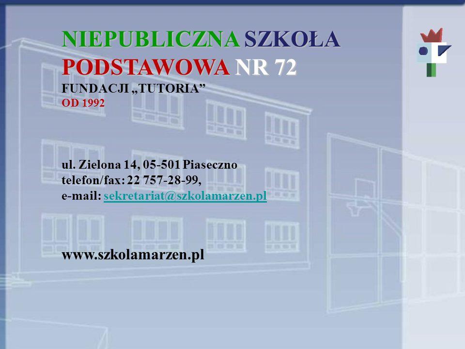 NIEPUBLICZNA SZKOŁA PODSTAWOWA NR 72 www.szkolamarzen.pl