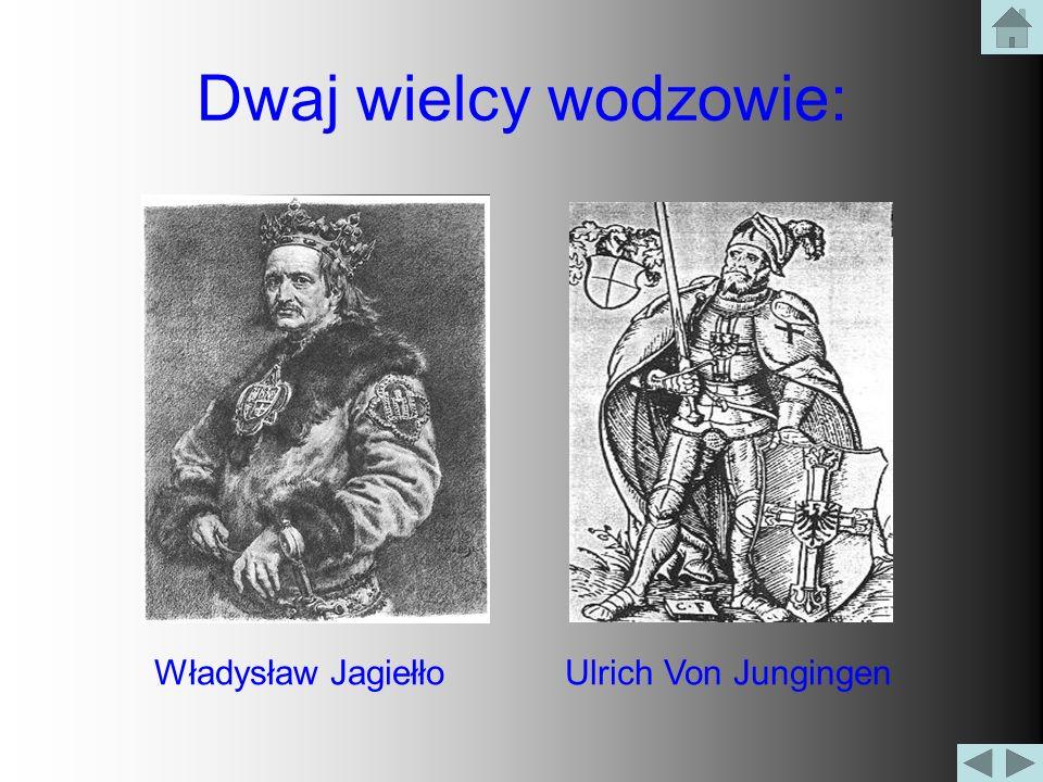 Dwaj wielcy wodzowie: Władysław Jagiełło Ulrich Von Jungingen