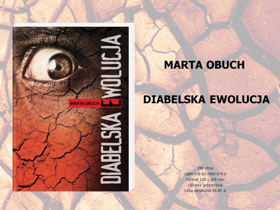 MARTA OBUCH DIABELSKA EWOLUCJA 288 stron ISBN 978-83-7495-679-6