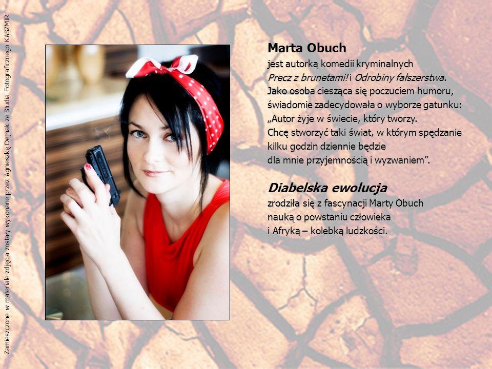Marta Obuch jest autorką komedii kryminalnych Precz z brunetami