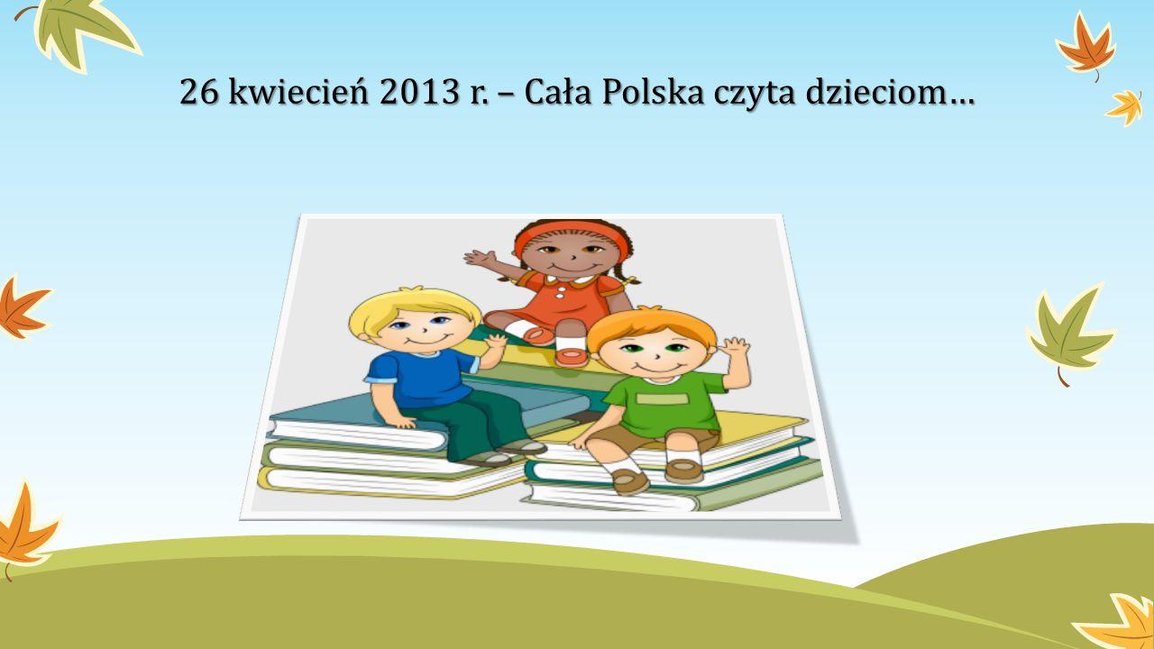 26 kwiecień 2013 r. – Cała Polska czyta dzieciom…
