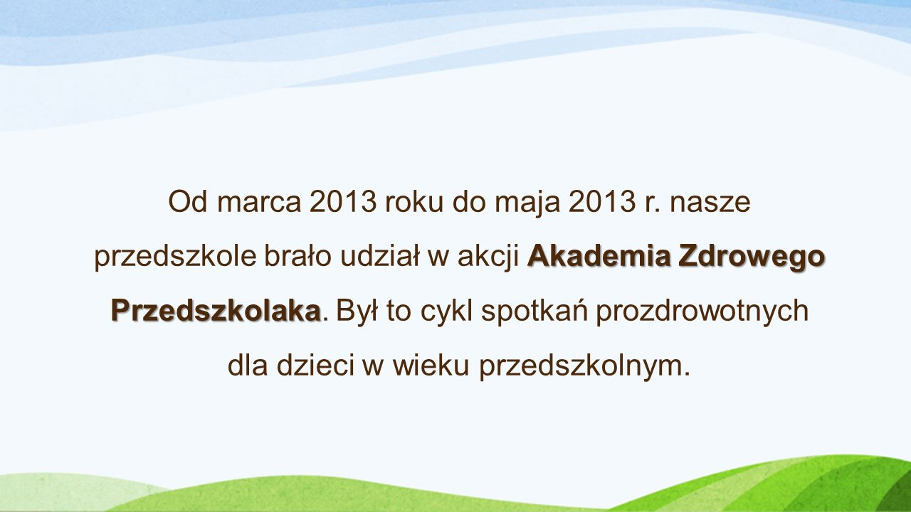 Od marca 2013 roku do maja 2013 r.