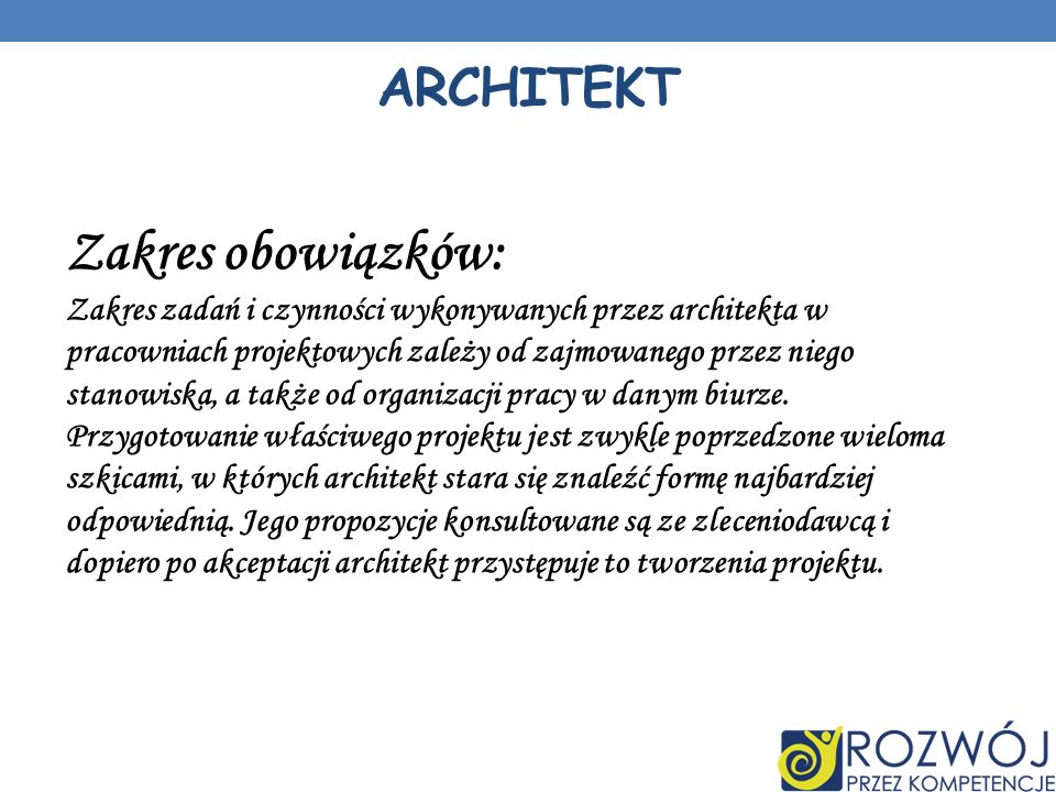 Zakres obowiązków: architekt