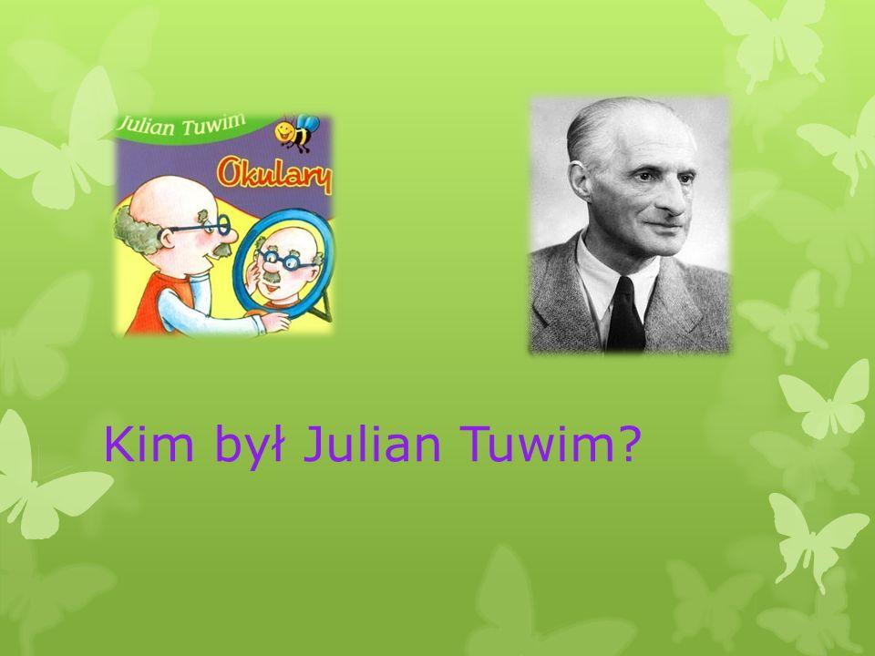 Kim był Julian Tuwim