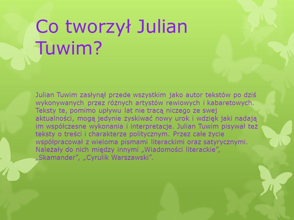 Co tworzył Julian Tuwim