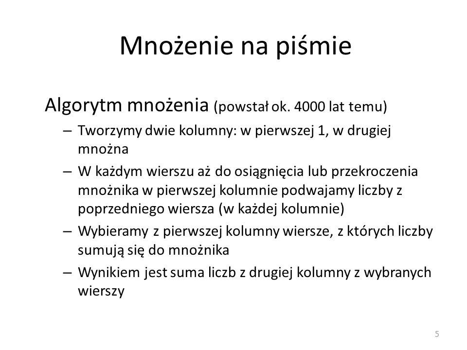 Mnożenie na piśmie Algorytm mnożenia (powstał ok. 4000 lat temu)