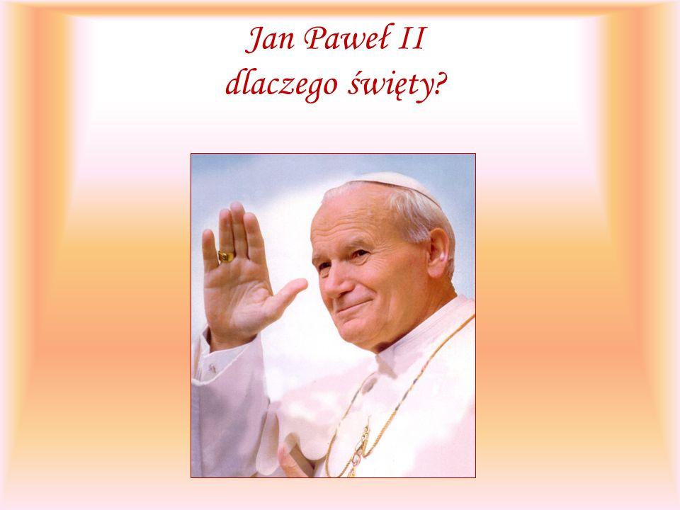 Jan Paweł II dlaczego święty