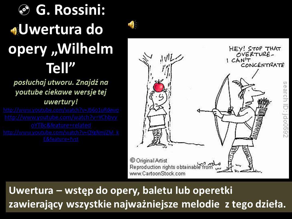 """ G. Rossini: Uwertura do opery """"Wilhelm Tell posłuchaj utworu"""