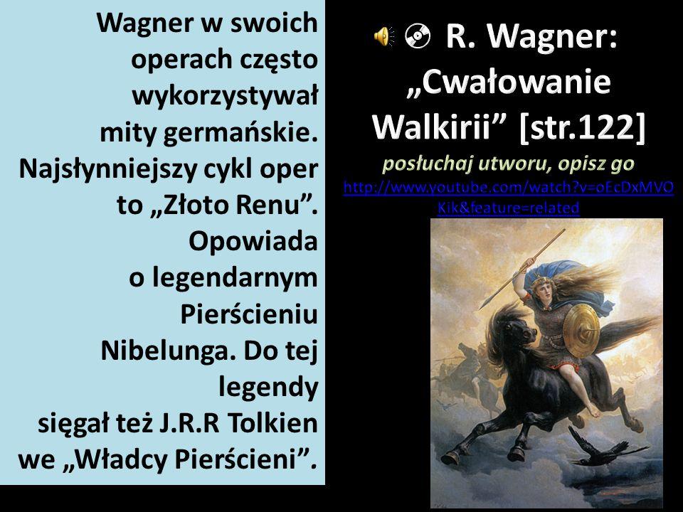 Wagner w swoich operach często wykorzystywał mity germańskie