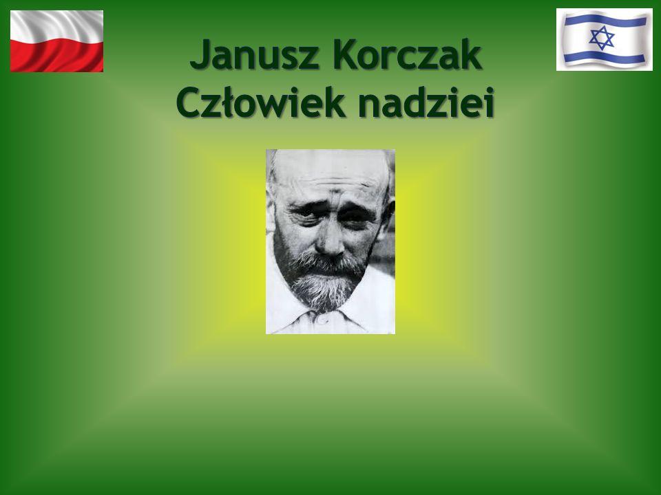 Janusz Korczak Człowiek nadziei