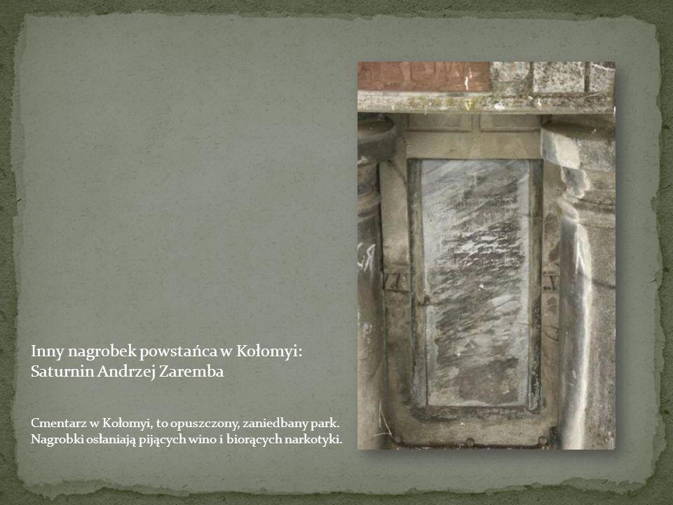 Inny nagrobek powstańca w Kołomyi: Saturnin Andrzej Zaremba