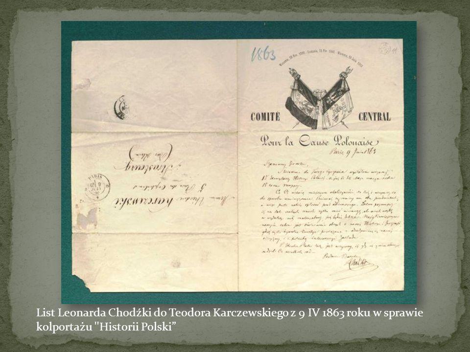 List Leonarda Chodźki do Teodora Karczewskiego z 9 IV 1863 roku w sprawie kolportażu Historii Polski