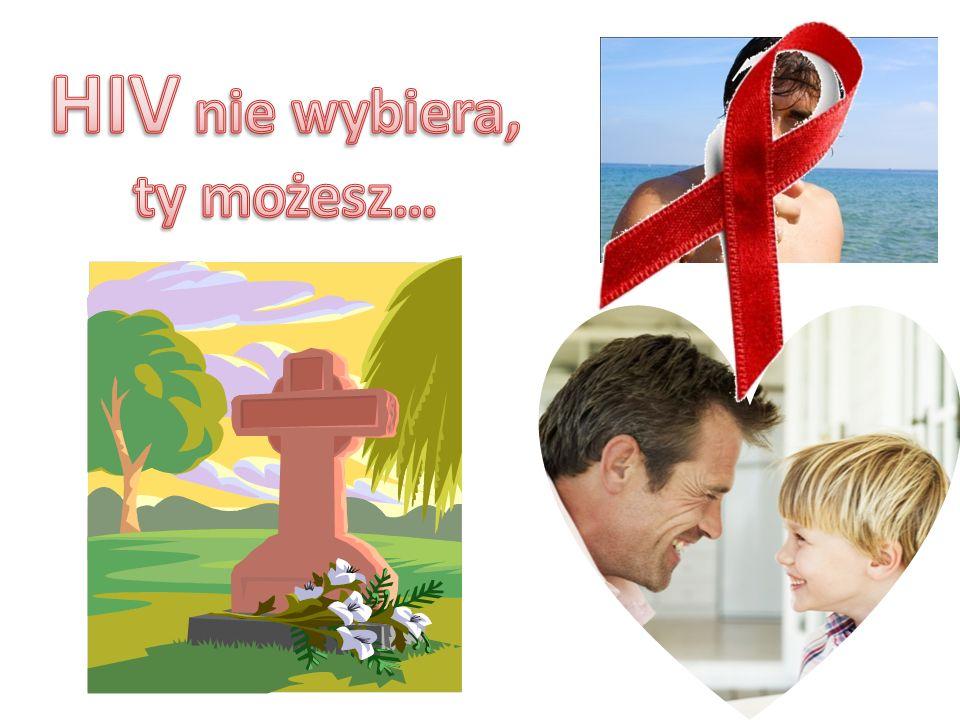 HIV nie wybiera, ty możesz…