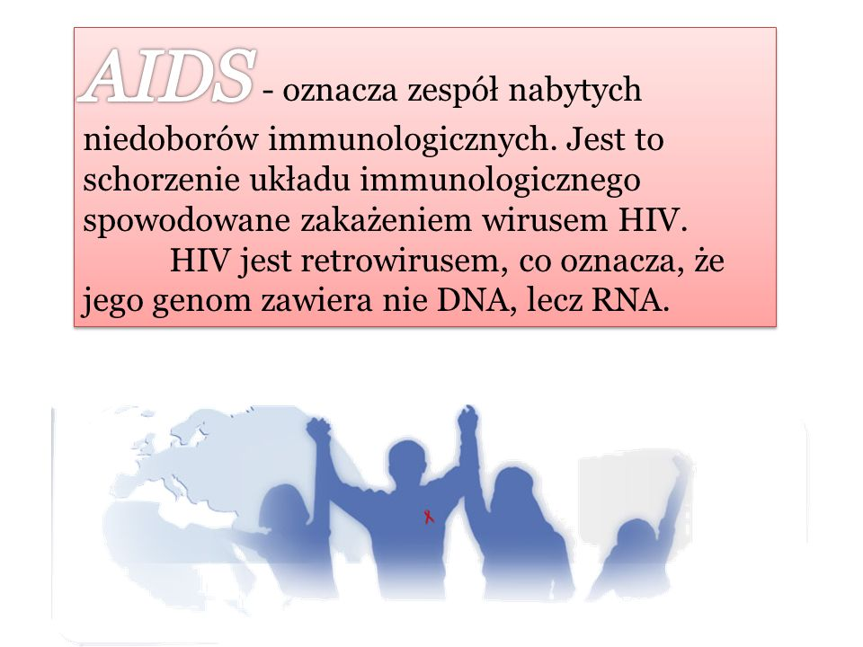 AIDS - oznacza zespół nabytych niedoborów immunologicznych