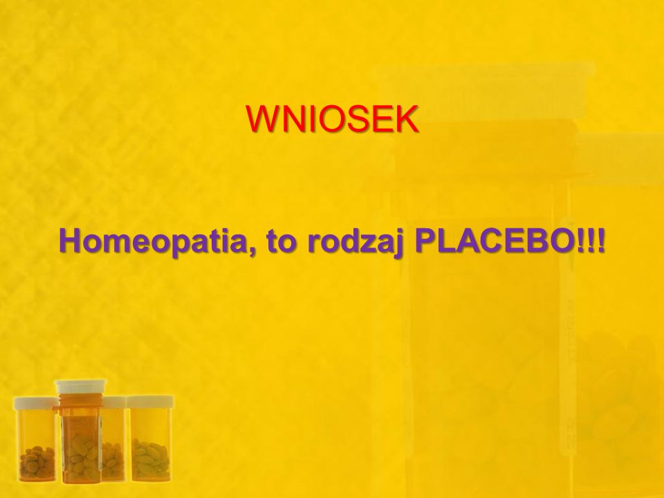 Homeopatia, to rodzaj PLACEBO!!!