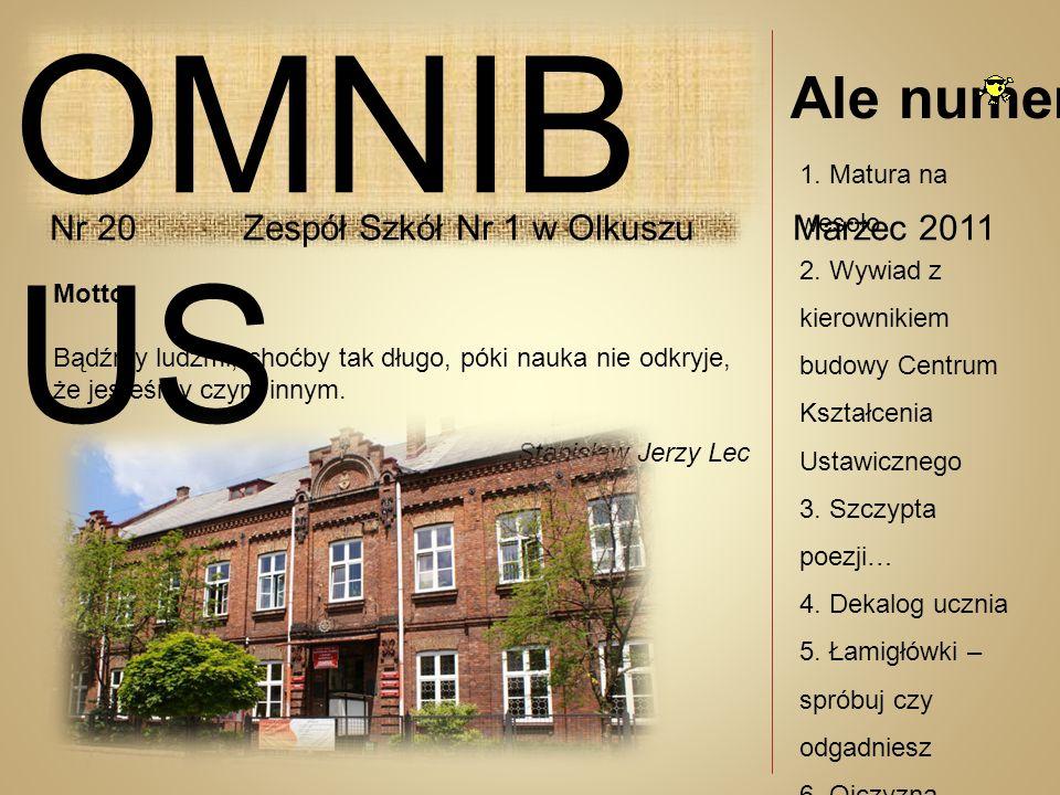 OMNIBUS Ale numer....! Nr 20 Zespół Szkół Nr 1 w Olkuszu Marzec 2011