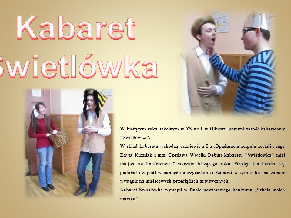 Kabaret Świetlówka. W bieżącym roku szkolnym w ZS nr 1 w Olkuszu powstał zespół kabaretowy Świetlówka .