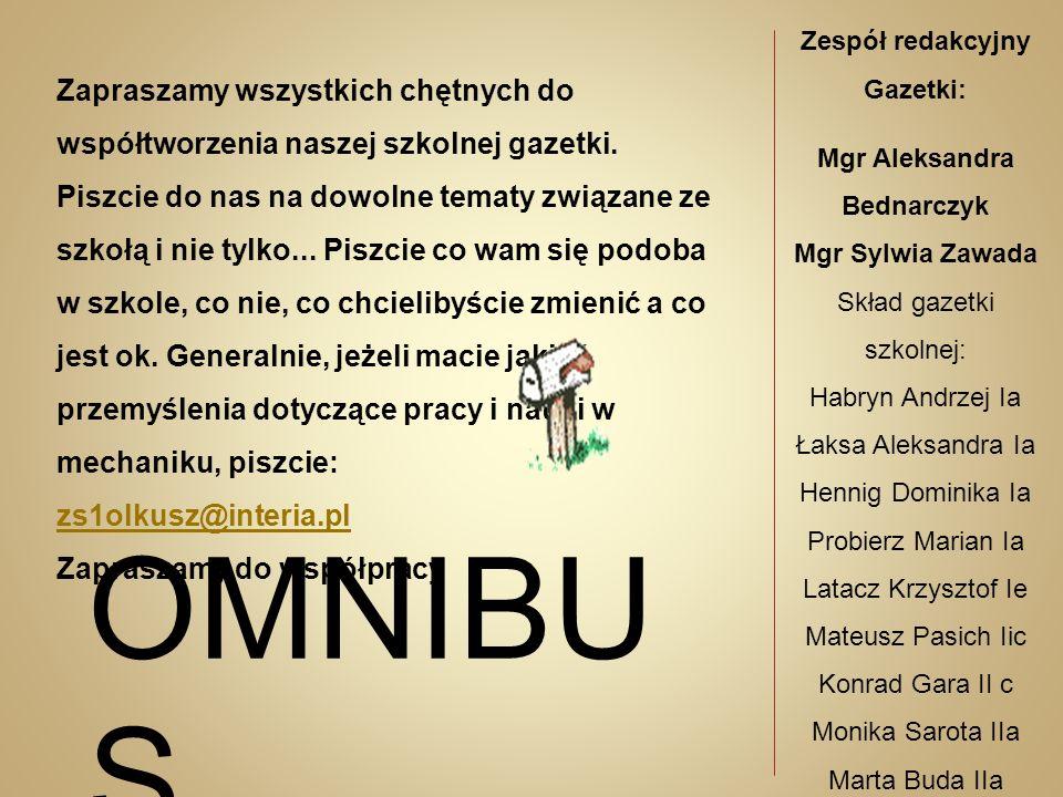 Zespół redakcyjny Gazetki: Mgr Aleksandra Bednarczyk
