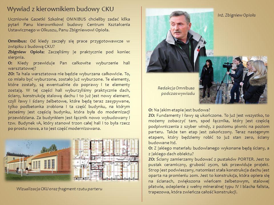 Wywiad z kierownikiem budowy CKU