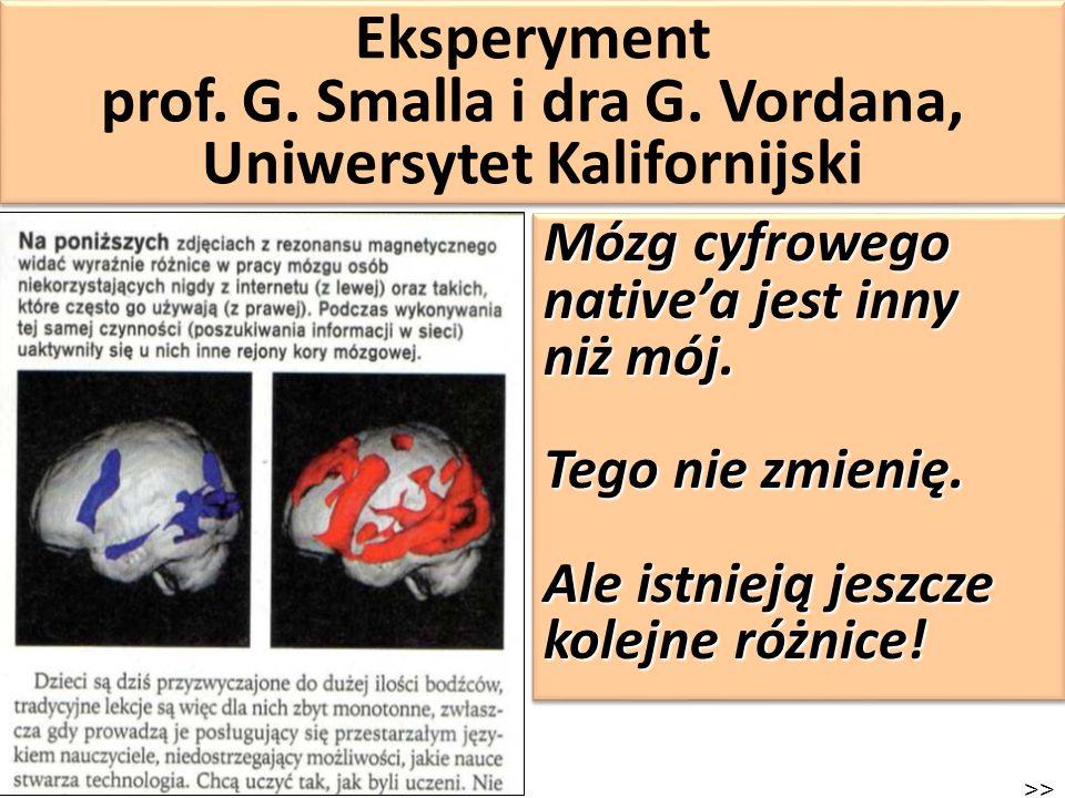 Eksperyment prof. G. Smalla i dra G. Vordana, Uniwersytet Kalifornijski