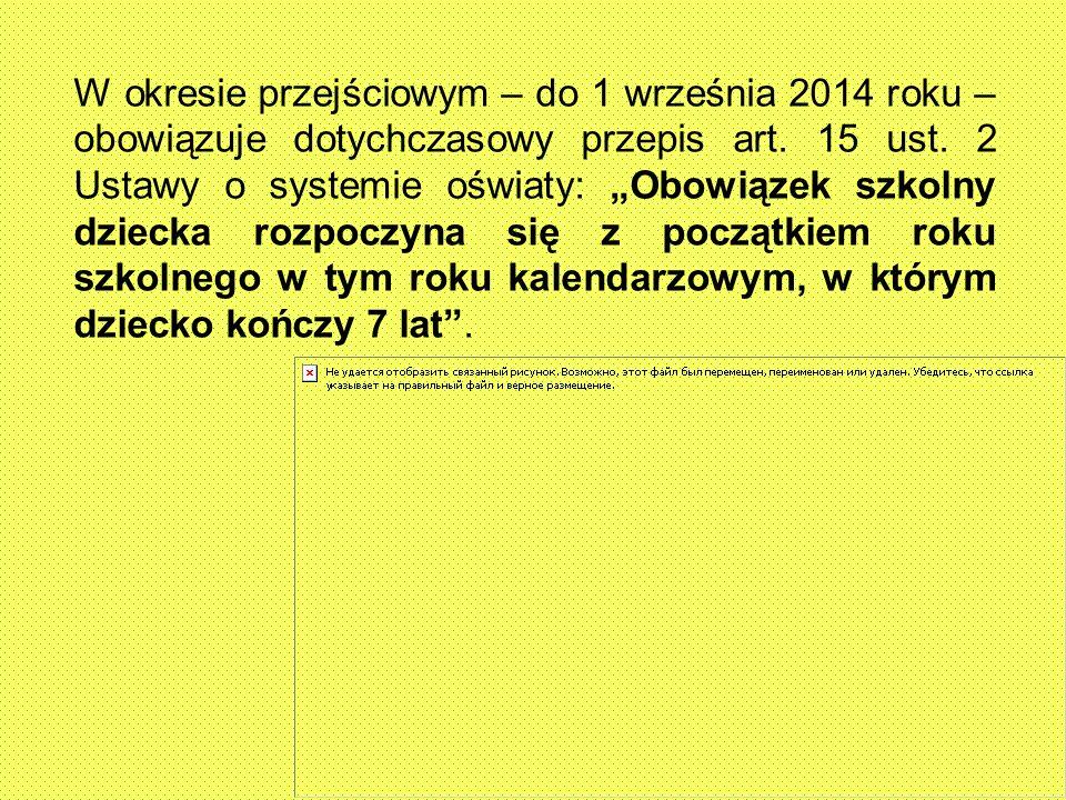 W okresie przejściowym – do 1 września 2014 roku – obowiązuje dotychczasowy przepis art.