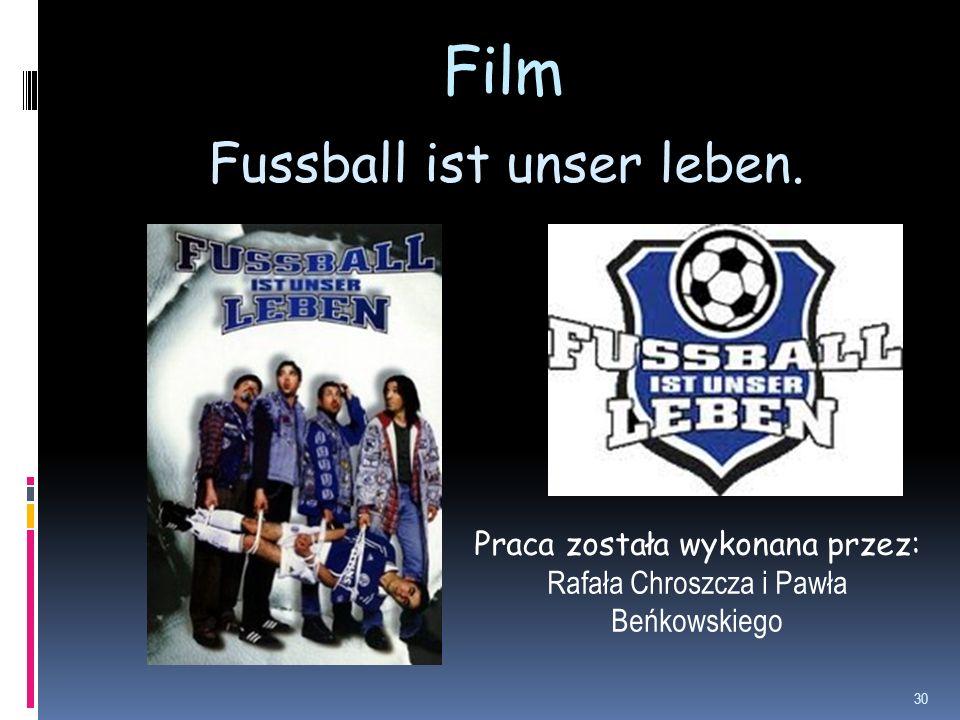 Film Fussball ist unser leben. Praca została wykonana przez: