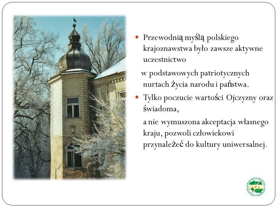 Przewodnią myślą polskiego krajoznawstwa było zawsze aktywne uczestnictwo