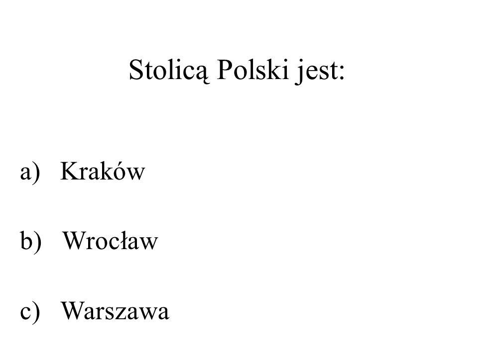 a) Kraków b) Wrocław c) Warszawa