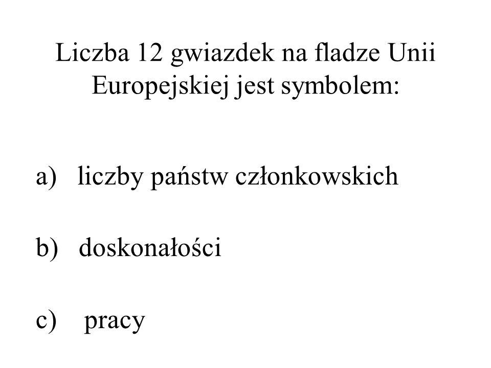 Liczba 12 gwiazdek na fladze Unii Europejskiej jest symbolem: