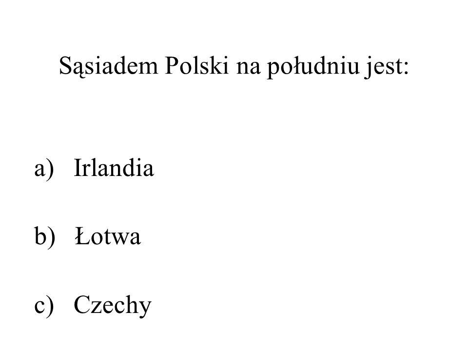Sąsiadem Polski na południu jest: