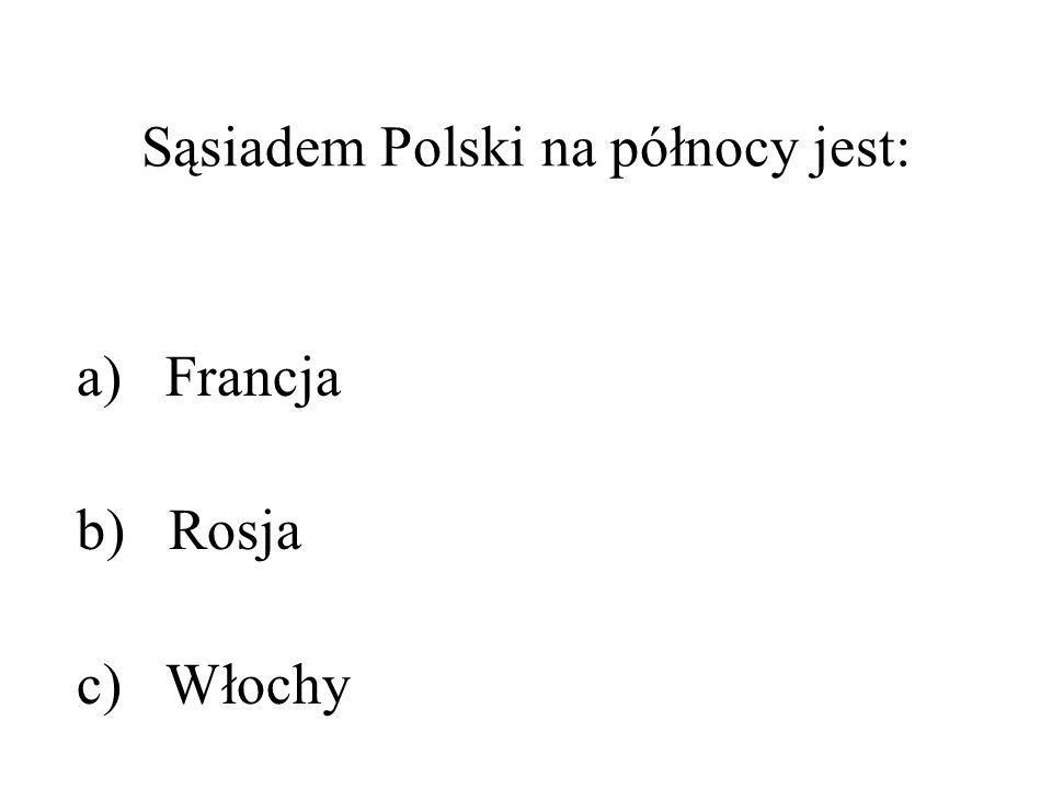 Sąsiadem Polski na północy jest:
