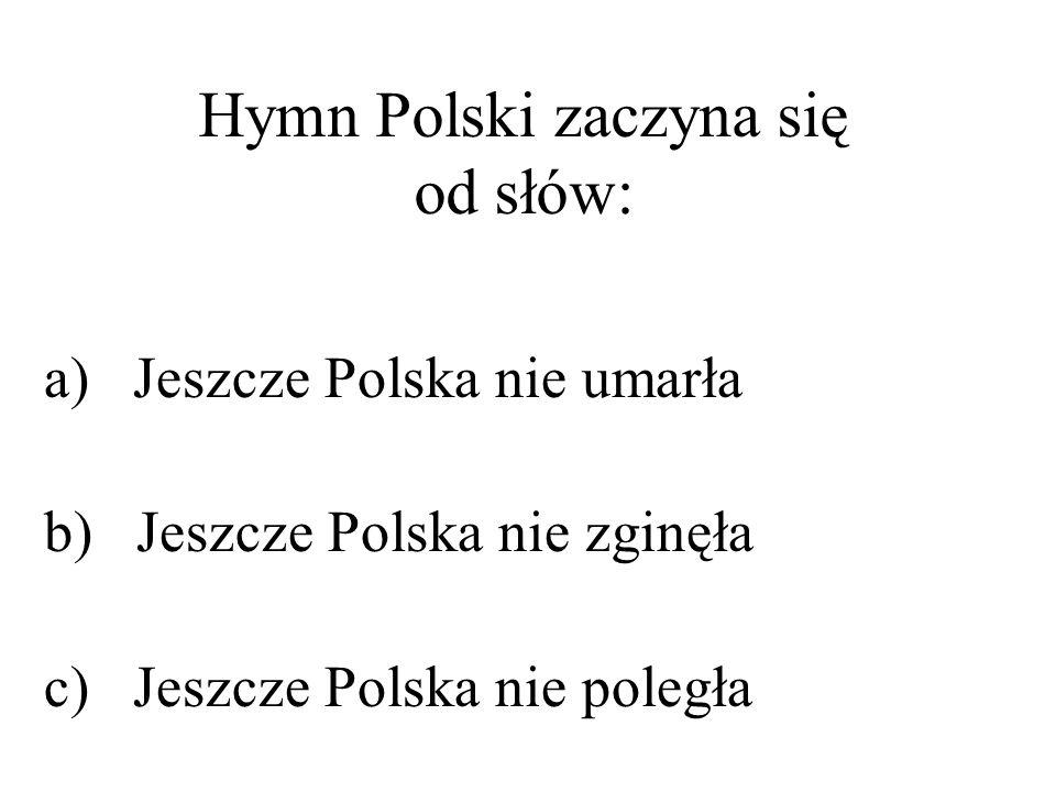 Hymn Polski zaczyna się od słów:
