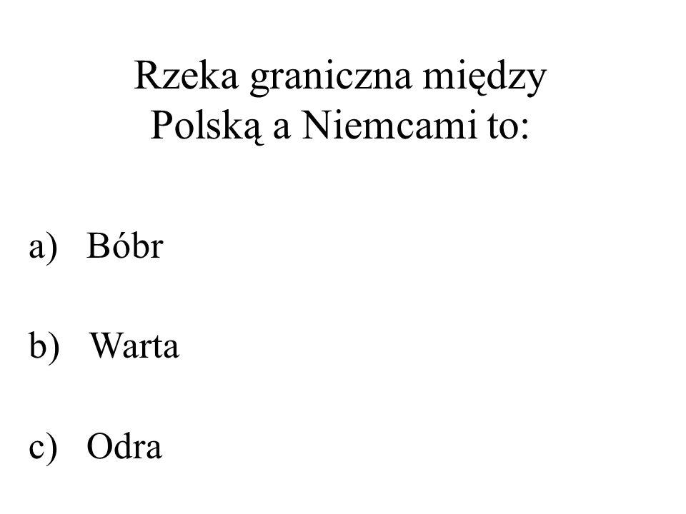 Rzeka graniczna między Polską a Niemcami to: