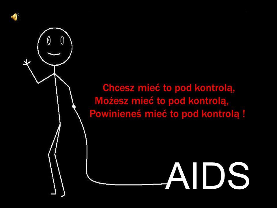 AIDS Chcesz mieć to pod kontrolą, Możesz mieć to pod kontrolą,