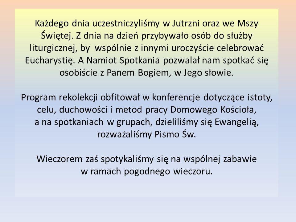 Każdego dnia uczestniczyliśmy w Jutrzni oraz we Mszy Świętej
