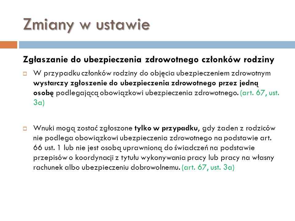 2011-03-24 Zmiany w ustawie. Zgłaszanie do ubezpieczenia zdrowotnego członków rodziny.