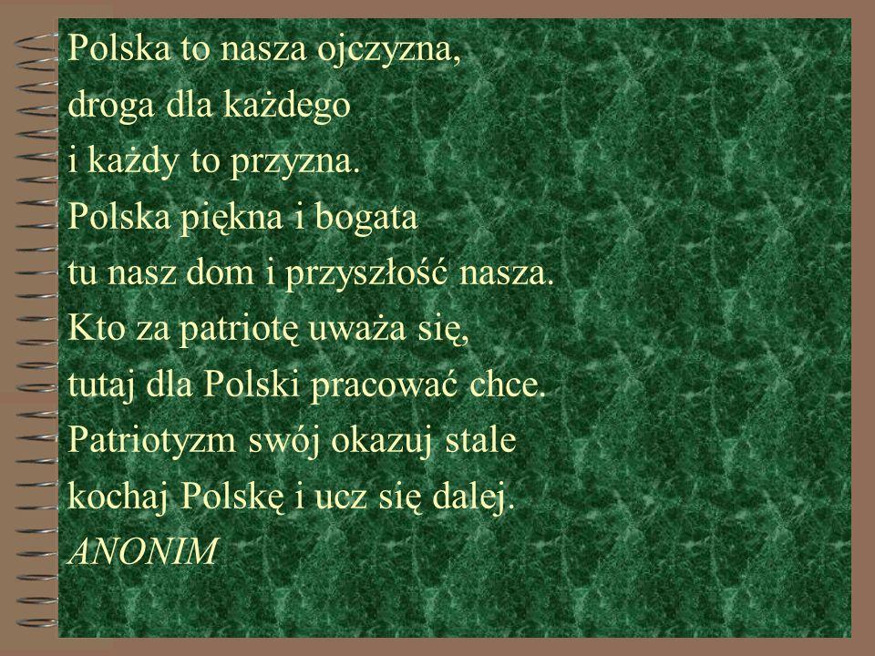 Polska to nasza ojczyzna, droga dla każdego i każdy to przyzna